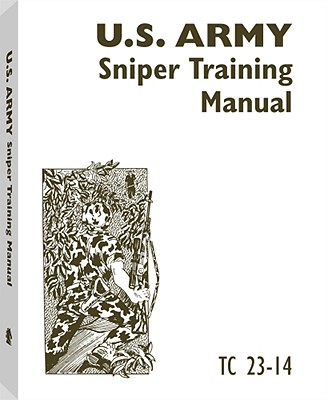 U.S. Army Sniper Training Manual - Paladin Press, and U S Army