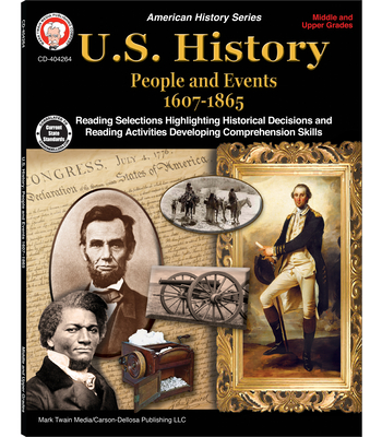 U.S. History, Grades 6 - 12: People and Events 1607-1865 - Lee, George, and Cameron, Schyrlet (Editor), and Myers, Suzanne (Editor)
