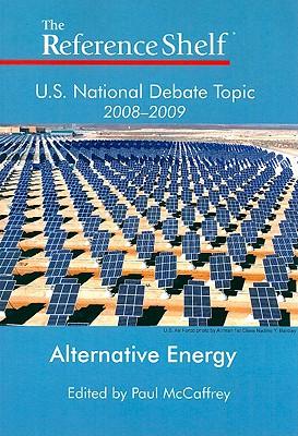 U.S. National Debate Topic 2008-2009: Alternative Energy - McCaffrey, Paul (Editor)