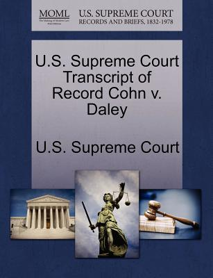 U.S. Supreme Court Transcript of Record Cohn V. Daley - U S Supreme Court (Creator)