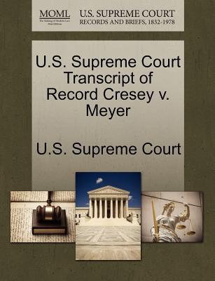 U.S. Supreme Court Transcript of Record Cresey V. Meyer - U S Supreme Court (Creator)