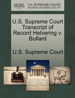 U.S. Supreme Court Transcript of Record Helvering V. Bullard - U S Supreme Court (Creator)