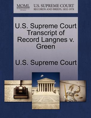 U.S. Supreme Court Transcript of Record Langnes V. Green - U S Supreme Court (Creator)