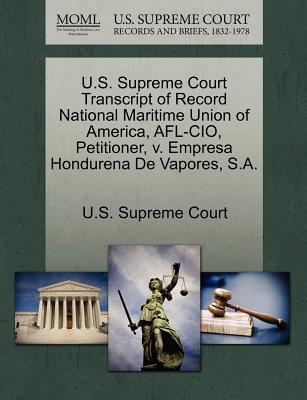 U.S. Supreme Court Transcript of Record National Maritime Union of America, AFL-CIO, Petitioner, V. Empresa Hondurena de Vapores, S.A. - U S Supreme Court (Creator)