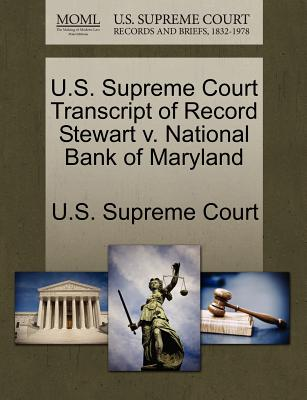 U.S. Supreme Court Transcript of Record Stewart V. National Bank of Maryland - U S Supreme Court (Creator)