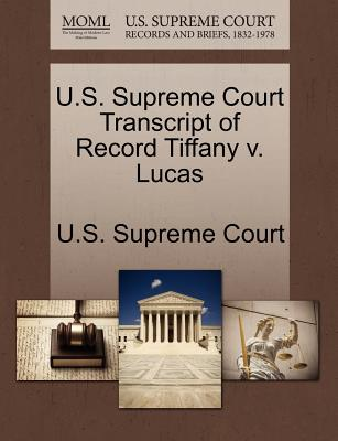 U.S. Supreme Court Transcript of Record Tiffany V. Lucas - U S Supreme Court (Creator)