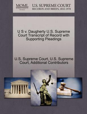 U S V. Daugherty U.S. Supreme Court Transcript of Record with Supporting Pleadings - Additional Contributors, and U S Supreme Court (Creator)