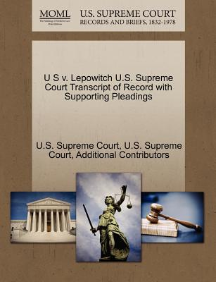 U S V. Lepowitch U.S. Supreme Court Transcript of Record with Supporting Pleadings - Additional Contributors, and U S Supreme Court (Creator)