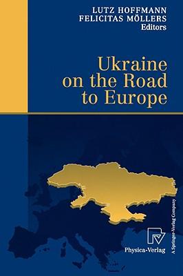 Ukraine on the Road to Europe - Hoffmann, Lutz (Editor)