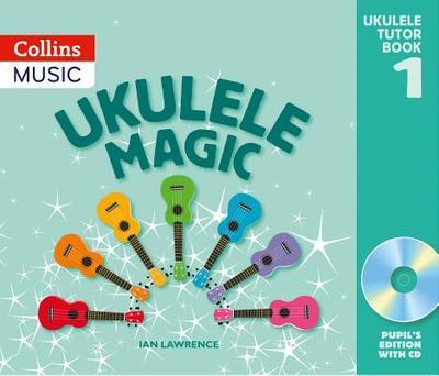 Ukulele Magic: Pupil's Book - Lawrence, Ian