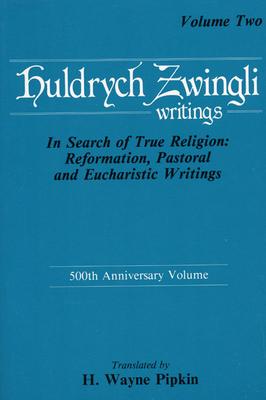 Ulrich Zwingli Writings V2 - Zwingli, Ulrich, and Pipkin, H Wayne (Translated by)