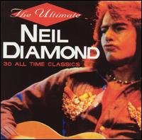 Ultimate: 30 All Classics - Neil Diamond