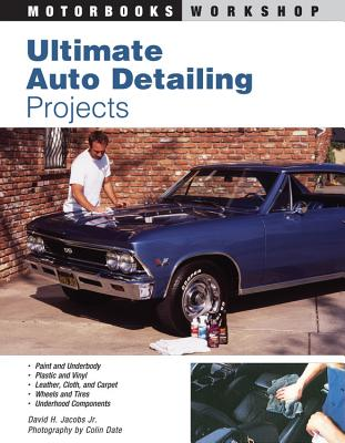 Ultimate Auto Detailing Projects - Jacobs, David H, Jr., and Date, Colin (Photographer)