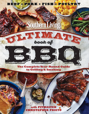Ultimate Book of BBQ: The Complete Year-Round Guide to Grilling and Smoking - Editors, of,Southern,Living