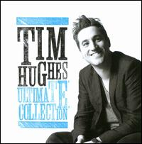 Ultimate Collection - Tim Hughes