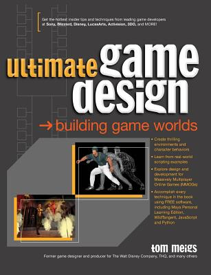 Ultimate Game Design: Building Game Worlds - Meigs, Tom