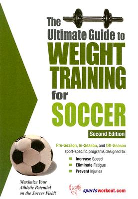 Ultimate Guide to Weight Training for Soccer - Price, Robert G
