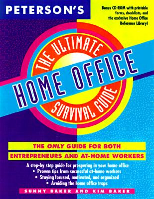 Ultimate Home Office Survival Guide - Baker, Sunny, Ph.D., and Peterson's, and Baker, Kim