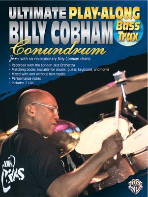 Ultimate Play-Along Bass Trax Billy Cobham Conundrum: Jam with Six Revolutionary Billy Cobham Charts, Book & 2 CDs - Cobham, Billy