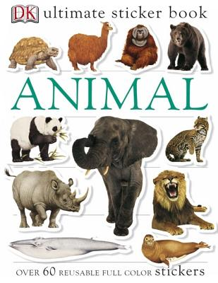 Ultimate Sticker Book: Animal: Over 60 Reusable Full-Color Stickers - DK