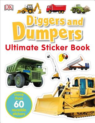 Ultimate Sticker Book: Diggers and Dumpers: More Than 60 Reusable Full-Color Stickers - DK