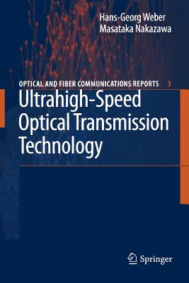Ultrahigh-Speed Optical Transmission Technology - Weber, Hans-Georg (Editor), and Nakazawa, Masataka (Editor)