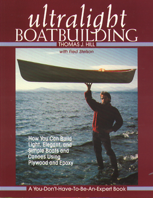 Ultralight Boatbuilding - Hill, Thomas J