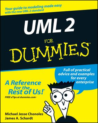 UML 2 for Dummies - Chonoles, Michael Jesse, and Schardt, James A