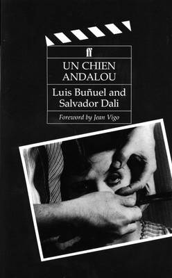 Un Chien Andalou: with a foreword by Jean Vigo - Bunuel, Luis, and Vigo, Jean (Foreword by)