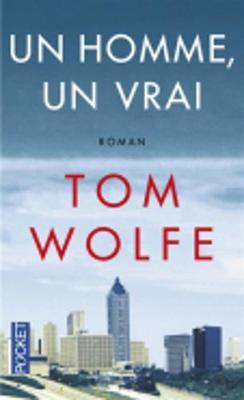 Un Homme, Un Vrai - Tom Wolfe
