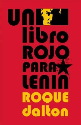 Un libro rojo para Lenin - Dalton, Roque