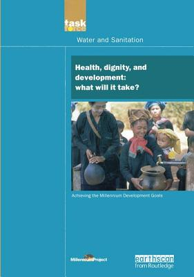 UN Millennium Development Library: Health Dignity and Development: What Will it Take? - UN Millennium Project