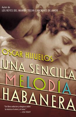 Una Sencilla Melodia Habanera - Hijuelos, Oscar, and Badue, Jose Lucas (Translated by)