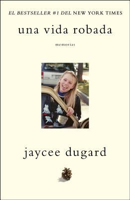 Una Vida Robada - Dugard, Jaycee