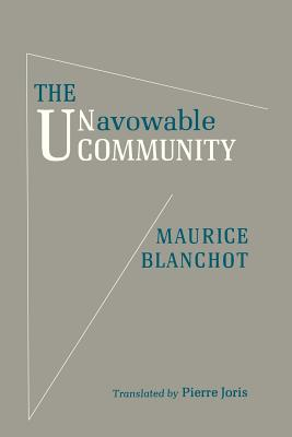 Unavowable Community - Blanchot, Maurice, and Joris, Pierre (Translated by)