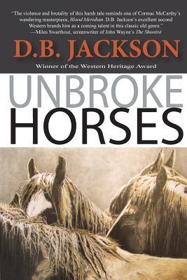Unbroke Horses - Jackson, D B