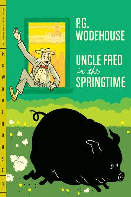 Uncle Fred in the Springtime - Wodehouse, P G