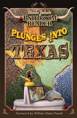 Uncle John's Bathroom Reader Plunges Into Texas - Bathroom Readers' Hysterical Society (Compiled by), and Powell, William Dylan (Foreword by)