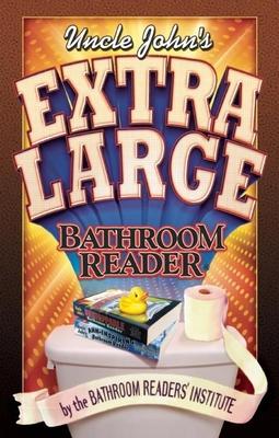 Uncle John's Extra Large Bathroom Reader - Bathroom Readers' Institute