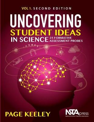 Uncovering Student Ideas in Science, Volume 1: 25 Formative Assessment Probes - Keeley, Page