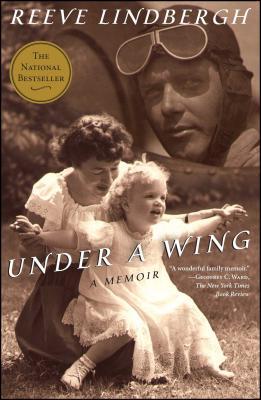 Under a Wing: A Memoir - Lindbergh, Reeve