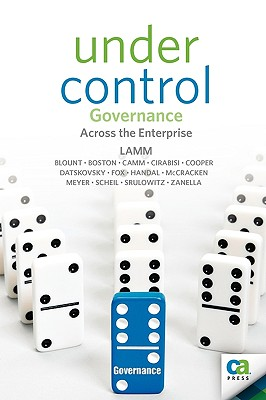 Under Control: Governance Across the Enterprise - Lamm, Jacob, and Blount, Sumner, and McCracken, William