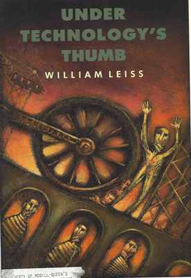 Under Technology's Thumb - Leiss, William