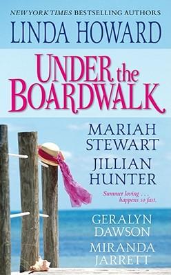 Under the Boardwalk - Howard, Linda, and Dawson, Geralyn, and Hunter, Jillian
