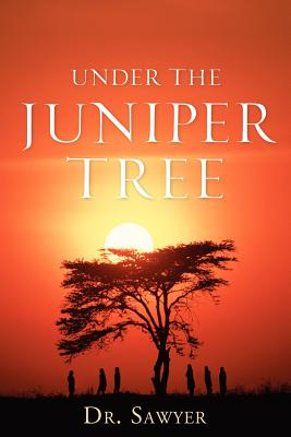 Under the Juniper Tree - Sawyer, F Ivez