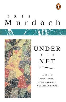 Under the Net - Murdoch, Iris