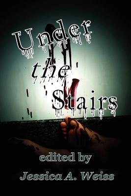 Under the Stairs - Robb, Suzanne, and Muller, Val, and Weiss, Jessica A (Editor)