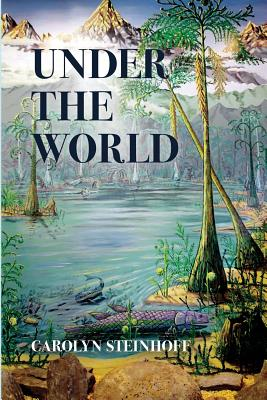Under the World - Steinhoff, Carolyn