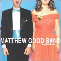 Underdogs - Matthew Good Band