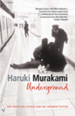 Underground: The Tokyo Gas Attack and the Japanese Psyche - Murakami, Haruki, and Birnbaum, Alfred (Translated by), and Gabriel, Philip (Translated by)